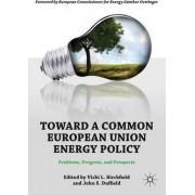 Toward a Common European Union Energy Policy by Vicki L. Birchfield