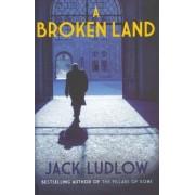 A Broken Land by Jack Ludlow