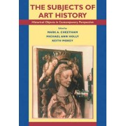 The Subjects of Art History by Mark A. Cheetham