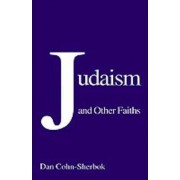Judaism and Other Faiths by Dan Cohn-Sherbok
