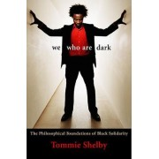 We Who are Dark by Tommie Shelby