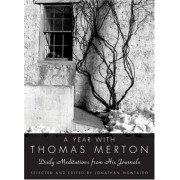 A Year With Thomas Merton: Daily Meditations From His Journals by Thomas Merton