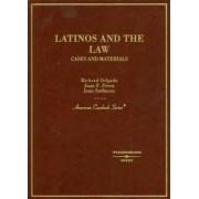 Latinos and the Law by Richard Delgado