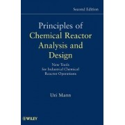 Principles of Chemical Reactor Analysis and Design by Uzi Mann