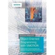 Object-oriented Programming in Simotion Fundamentals, Program Examples and Software Concepts According to Iec 61131-3 by Michael Braun