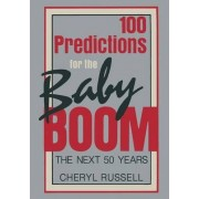 100 Predictions for the Baby Boom by Cheryl Russell