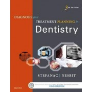 Diagnosis and Treatment Planning in Dentistry by Stephen J. Stefanac