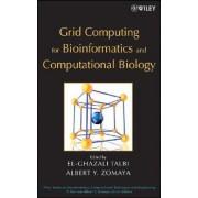 Grid Computing for Bioinformatics and Computational Biology by El-Ghazali Talbi