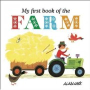 My First Book of the Farm by Alain Gree