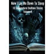 Now I Lay Me Down to Sleep Vol. II