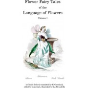 Flower Fairy Tales of the Language of Flowers by Taxile Delord