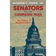Senators on the Campaign Trail by Richard F. Fenno