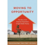 Moving to Opportunity by Xavier de Souza Briggs