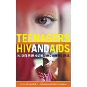 Teenagers, HIV, and AIDS by Maureen E. Lyon