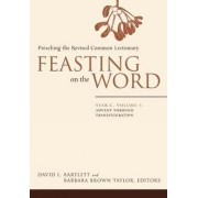 Feasting on the Word: Advent Year C, v. 1 by D. Bartlett