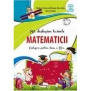 Sa deslusim tainele matematicii. Culegere pentru clasa a III-a - Rodica Chiran Mihaela-Ada Radu