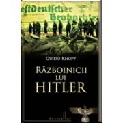 Războinicii lui Hitler .