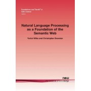 Natural Language Processing as a Foundation of the Semantic Web by Yorick Wilks