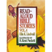 Read-aloud Bible Stories: v. 4 by Ella K. Lindvall