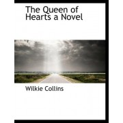 The Queen of Hearts a Novel by Au Wilkie Collins