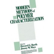 Modern Methods of Polymer Characterization by Howard G. Barth