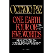 One Earth, Four or Five Worlds by Octavio Paz