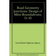 Design Manual for Roads and Bridges: Road Geometry v. 6 by Great Britain: Highways Agency