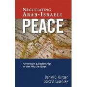 Negotiating Arab-Israeli Peace by Daniel C. Kurtzer