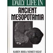 Daily Life in Ancient Mesopotamia by Karen Rhea Nemet-Nejat