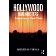 Hollywood Blockbusters by David E. Sutton