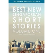 The Epigram Books Collection of Best New Singaporean Short Stories: Volume One by Jason Erik Lundberg