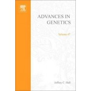 Advances in Genetics: Volume 47 by Jeffrey C. Hall