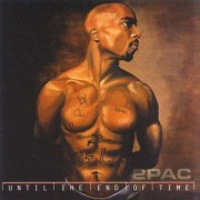 2Pac - Until the End of Time (0606949084028) (2 CD)