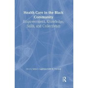 Health Care in the Black Community by Sadye L. Logan