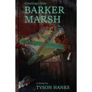 Greetings from Barker Marsh