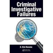Criminal Investigative Failures by D. Kim Rossmo