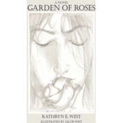 Garden of Roses by Kathryn E West