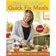 Quick Fix Meals by Robin Miller
