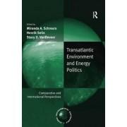 Transatlantic Environment and Energy Politics by Henrik Selin