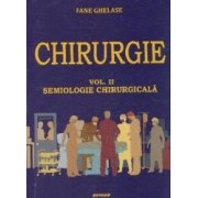 Chirurgie Vol.2 Semiologie chirurgicala - Fane Ghelase