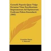 Cornelii Nepotis Quae Vulgo Feruntur Vitae Excellentium Imperatorum Ad Optimorum Codicum Fidem Emendavit (1843) by Cornelius Nepos