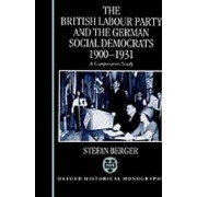 The British Labour Party and the German Social Democrats 1900-1931 by Stefan Berger