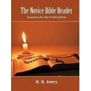 The Novice Bible Reader by H B Jones