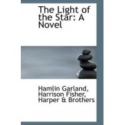 The Light of the Star by Harrison Fisher Harper & Bro Garland