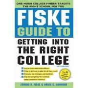 Fiske Guide to Getting Into the Right College by Edward Fiske