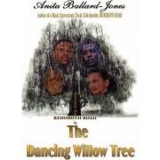The Dancing Willow Tree by Anita Ballard-Jones