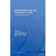 Administrative Law and Governance in Asia by Tom Ginsburg