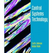 Control Systems Technology by Curtis D. Johnson