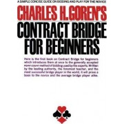 Charles H. Goren's Contract Bridge for Beginners by Charles H. Goren