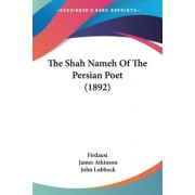The Shah Nameh of the Persian Poet (1892) by Firdausi